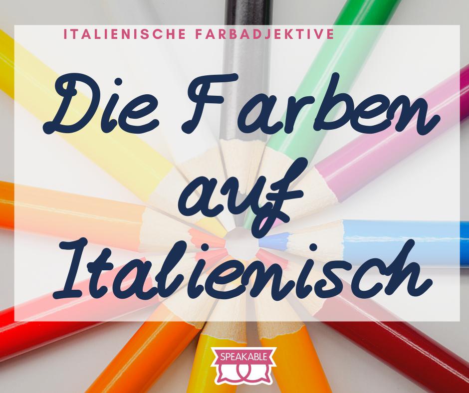 Farben auf Italienisch: wie funktionieren die Farbadjektive?