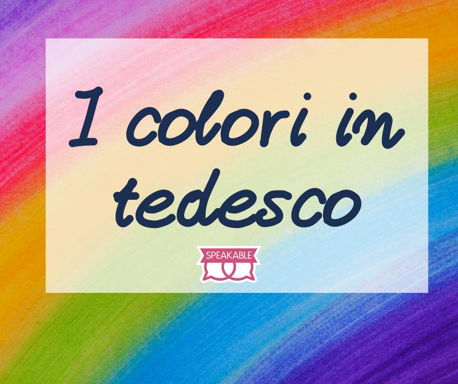 I colori in tedesco ed italiano: come funzionano?