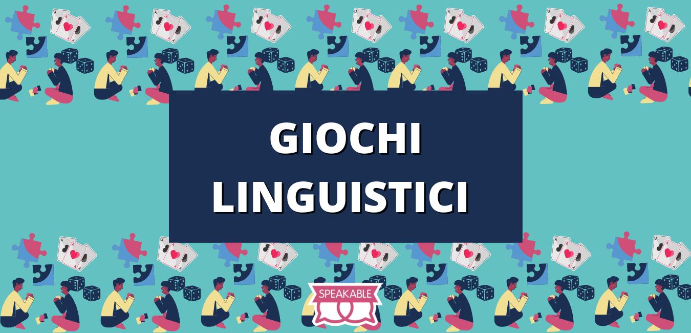 Giochi linguistici per tutti!