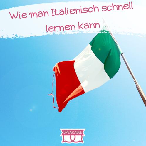 Italienisch schnell lernen: Unsere Tipps!