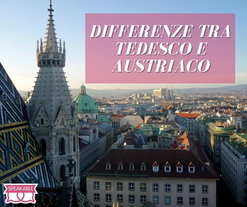 Tedesco o austriaco: esiste la lingua austriaca?